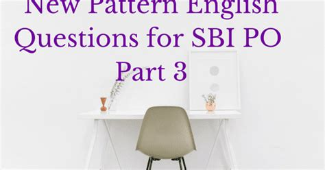 english pattern for sbi po new pattern english questions for sbi po part 3 bank