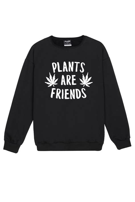 Sweater Plant Are Friends plants are friends sweater top womens cannabis drugs blunt minga