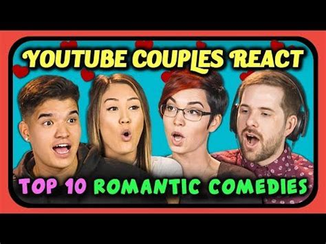movie romantic comedy top 10 youtube couples react to top 10 romantic comedy movies of