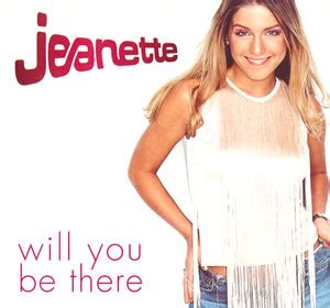 Will You Be There will you be there jeanette song