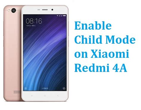 driver xiaomi redmi 4a how to enable and disable child mode on xiaomi redmi 4a