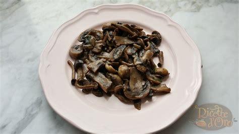 funghi come cucinarli funghi trifolati ricette d oro