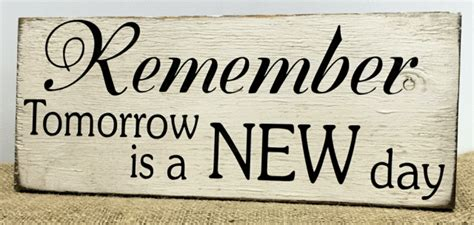 Home Decor On Sale Quot Remember Tomorrow Is A New Day Quot