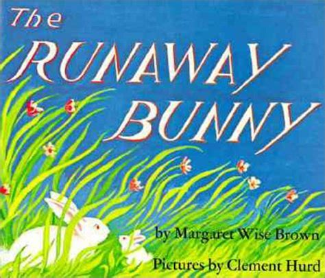 the runaway bunny the runaway bunny by margaret wise brown neely s news