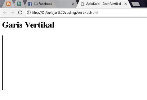 Membuat Garis Vertikal Html | cara membuat garis vertikal dengan html dan css aplokoid