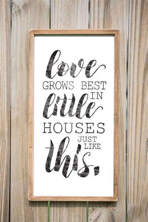 love grows best in little houses love grows best in little houses just like this wood