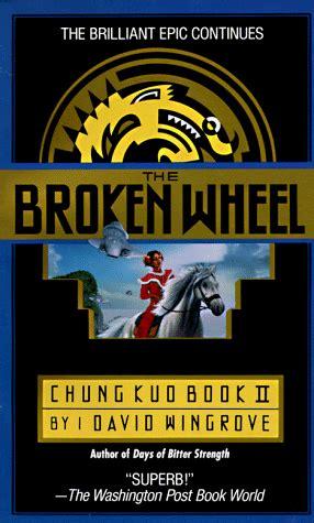 David Wingrove Chung Kuo 5 Beneath The Tree Of Heaven publication the broken wheel