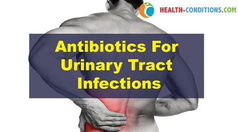 uti antibiotics antibiotics for uti urinary tract infection health conditions