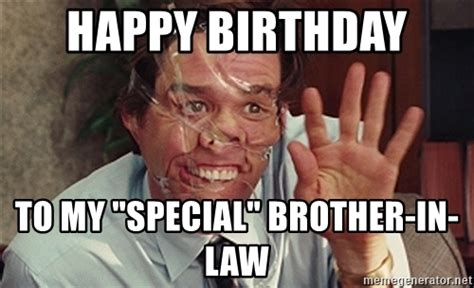 Brother In Law Meme - happy birthday to my quot special quot brother in law jim carrey