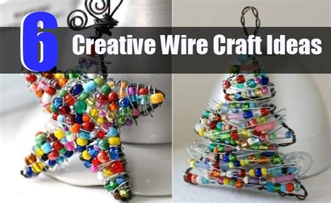 wire craft project ideas 6 creative wire craft ideas diy home creative