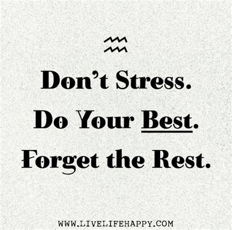 Don T Take Your Stress Out On Your Husband - don t stress do your best forget the rest stay calm