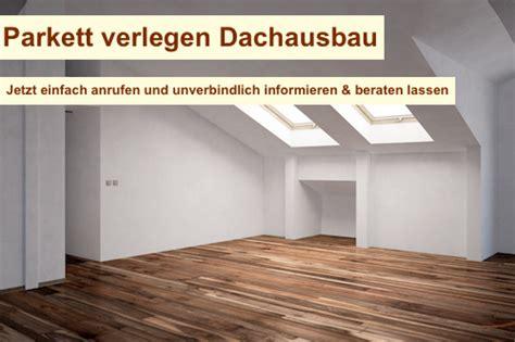 Parkett Verlegen Kosten 3746 by Parkett Verlegen Dachausbau Berlin Parkettboden Parkettleger