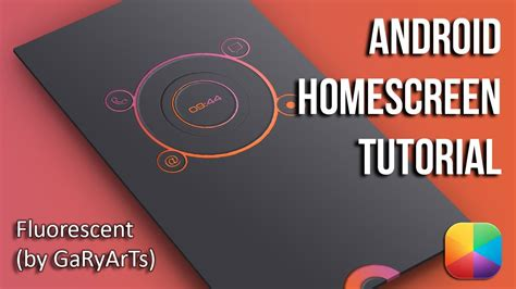 tutorial homescreen android fluorescent by garyarts android homescreen tutorial