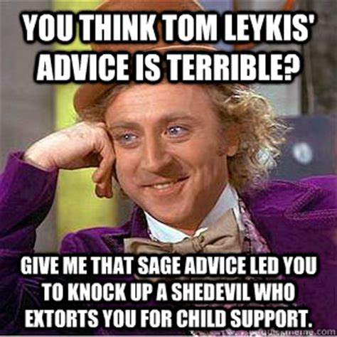 Sage Meme - you think tom leykis advice is terrible give me that