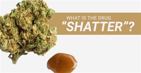 What S A Detox Center by What Is The Quot Shatter Quot