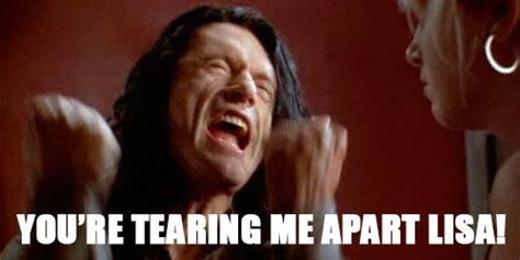the room you re tearing me apart quot you re tearing me apart quot johnny wiseau in the room gregsestero scoopnest