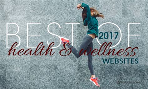 best health websites these are the best health and wellness of 2017