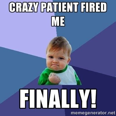 Patient Meme - why one patient fired their doctor luv a nurse