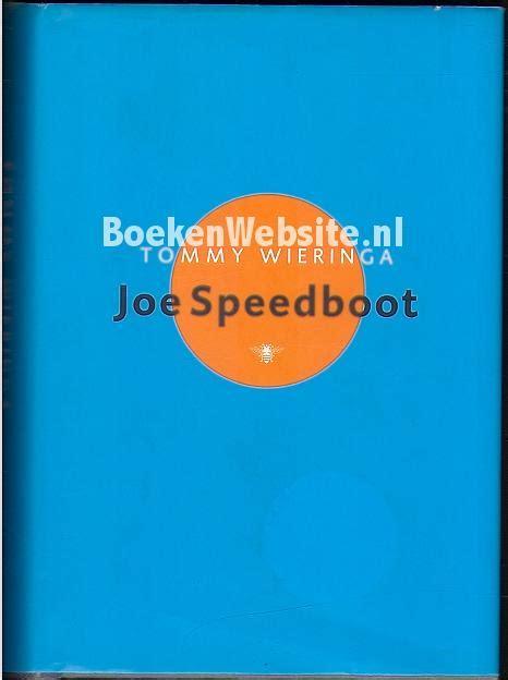 joe speedboot boek joe speedboot tommy wieringa boeken website nl