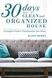 30 days to a 1508564965 30 days to a clean and organized house housewife how to s 174