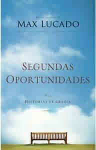 libro segundas oportunidades segundas oportunidades max lucado descarga gratuita en pdf libro cristiano