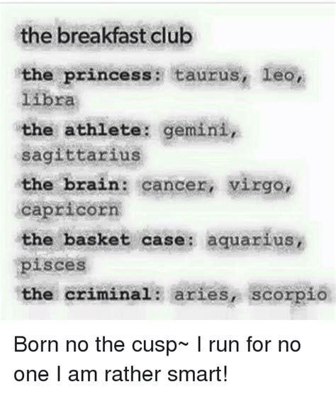 the breakfast club the princess taurus leo libra the