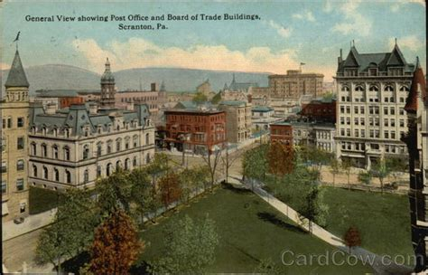 Post Office Scranton Pa by General View Showing Post Office And Board Of Trade