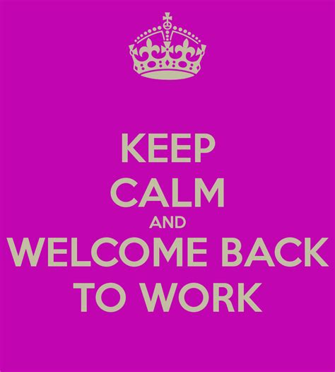 Come With Me Welcome Back by Welcome Back To Work Quotes Quotesgram