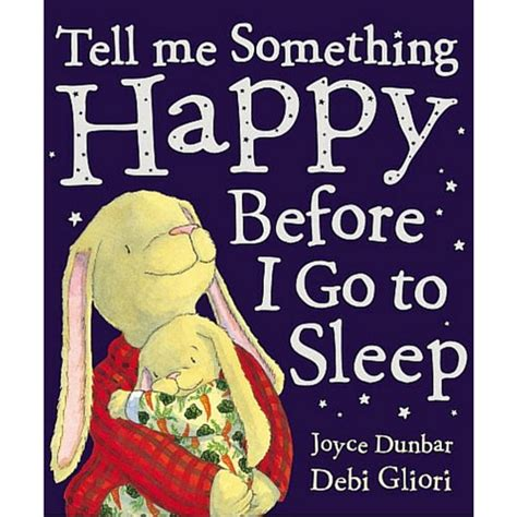 tell me something happy before i go to sleep padded board book books tell me something happy before i go to sleep the