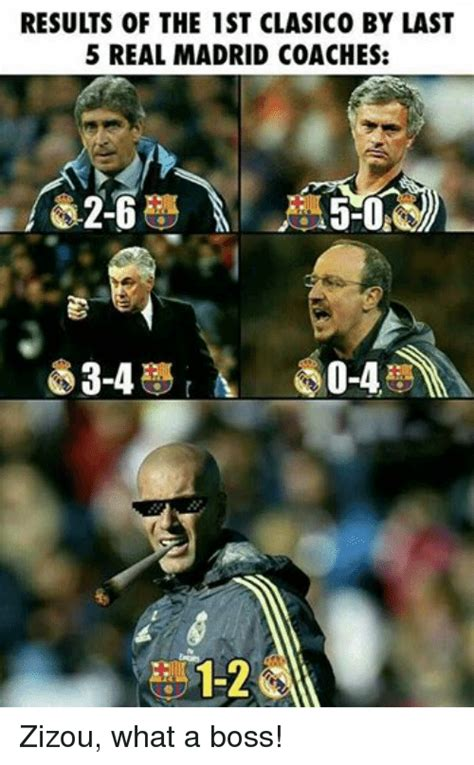 Real Madrid Meme - results of the 1st clasico by last 5 real madrid coaches 1
