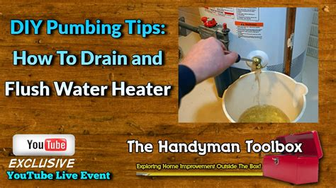 Diy Plumbing Advice by Diy Plumbing Tips How To Drain And Flush Water Heater