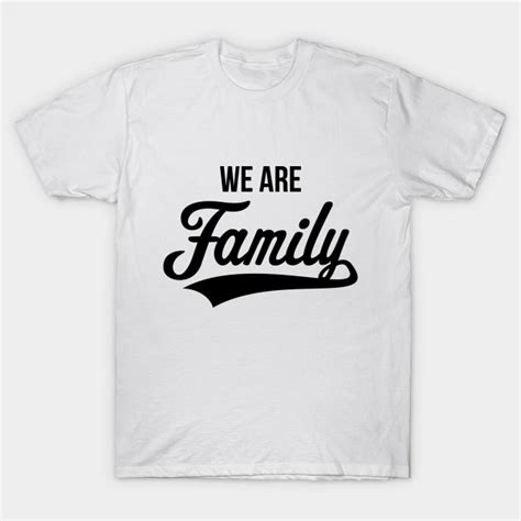 T Shirt Family we are family black family t shirt teepublic