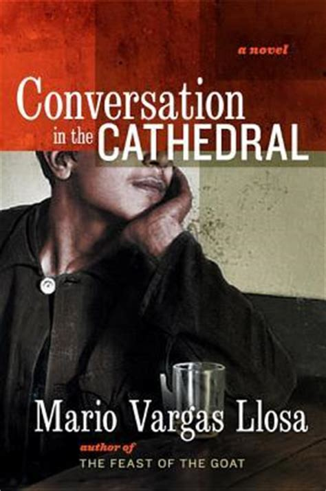 conversation in the cathedral conversation in the cathedral by mario vargas llosa