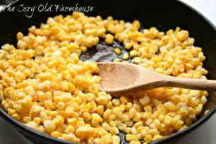 the cozy old quot farmhouse quot skillet fried corn