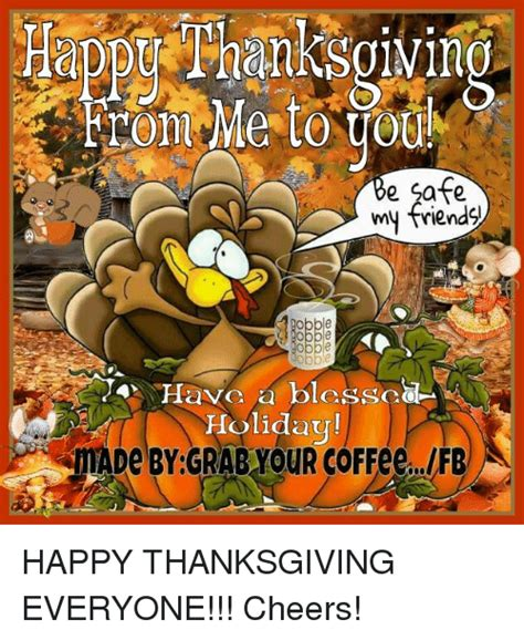 Happy Thanksgiving Memes - 25 best memes about happy thanksgiving everyone happy