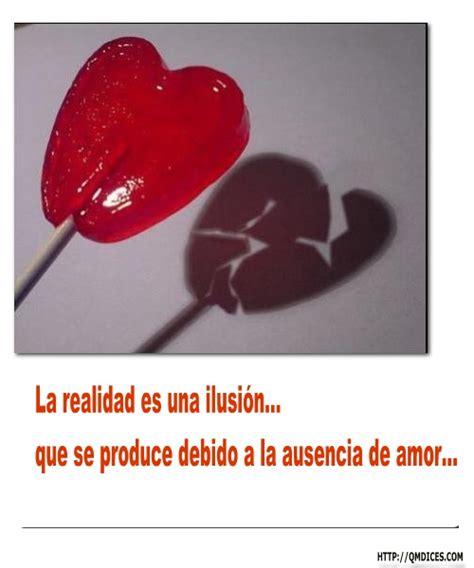 imagenes de amor ilusion frases qmdices la realidad es una ilusi 243 n
