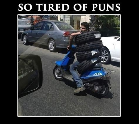 Tire Meme - related keywords suggestions for tired puns