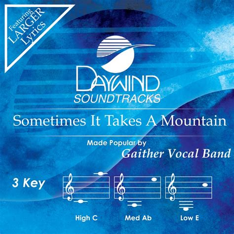 mountain takes sometimes it takes a mountain gaither vocal band christian accompaniment tracks
