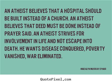 theme hospital quotes madalyn murray o hair poster quotes an atheist believes