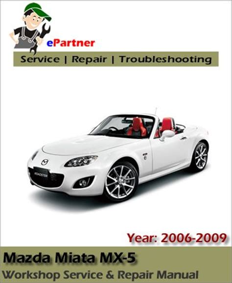 online auto repair manual 2006 mazda mx 5 head up display mazda miata mx5 service repair manual 2006 2009 automotive service repair manual