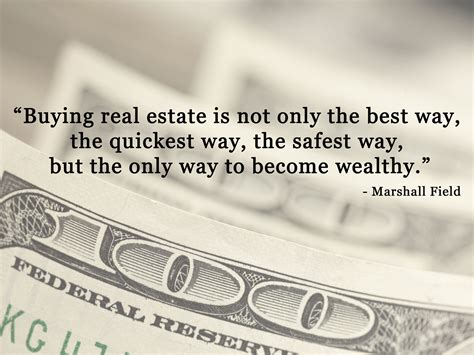 best real estate investments top 10 real estate investing quotes that will inspire you