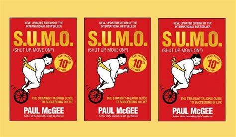 S U M O Shut Up Move On Oleh Paul Mcgee book review s u m o shut up move on by paul mcgee golightly