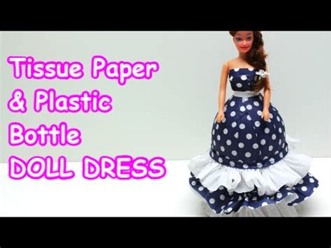 How To Make A Dress Out Of Tissue Paper - doll dress tissue paper and plastic bottle