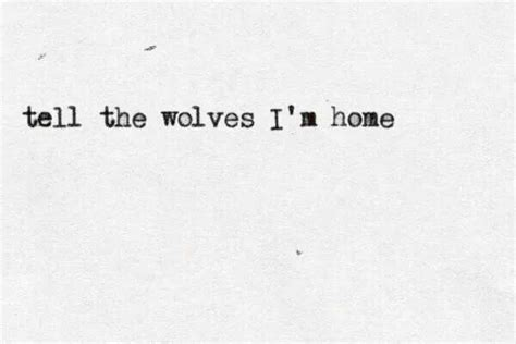 tell the wolves i m home things to live by