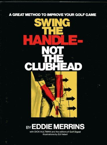 swing the clubhead method biography of author eddie merrins booking appearances