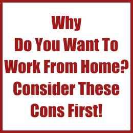 why do you want to work from home consider these cons