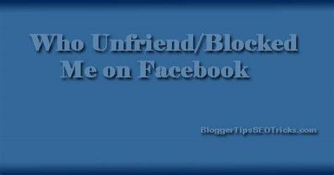 Find Blocked On Find Out Who Unfriended You Blocked Me On