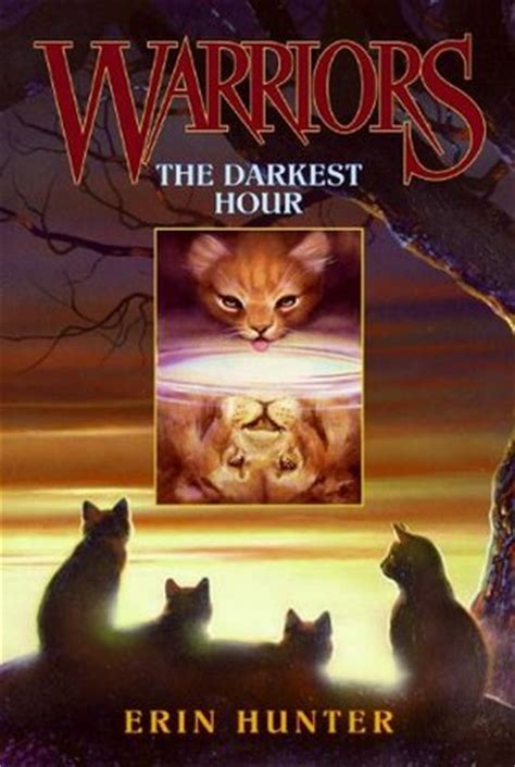 darkest hour how long the darkest hour warriors 6 by erin hunter