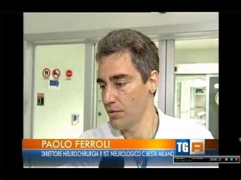 ospedale besta paolo ferroli neurochirurgo dell istituto besta di