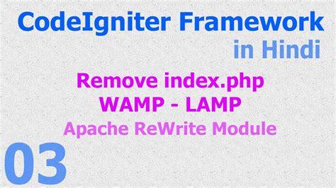 codeigniter tutorial video in hindi 03 codeigniter hindi remove index php wamp lamp